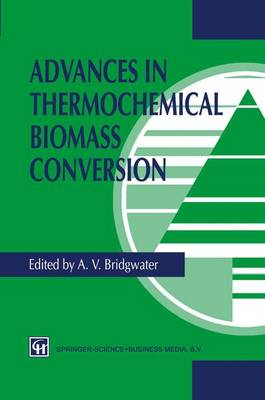 Advances in Thermochemical Biomass Conversion (Hardback)