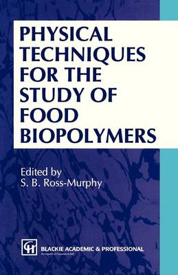 Physical Techniques for the Study of Food Biopolymers (Hardback)