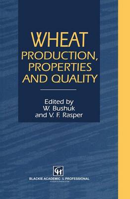 Wheat: Production, Properties and Quality (Hardback)