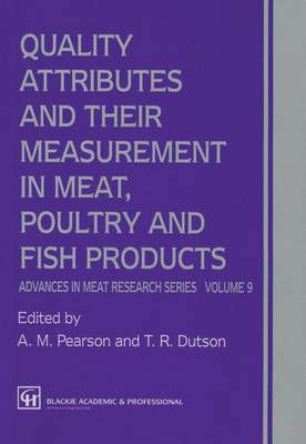 Quality Attributes and Their Measurement in Meat, Poultry and Fish Products - Advances in Meat Research (Closed) (Hardback)