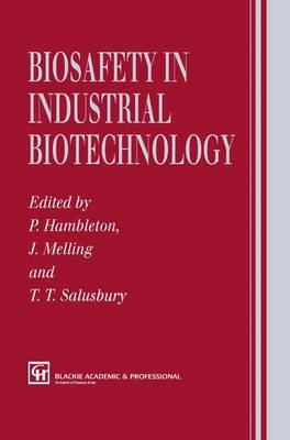 Biosafety in Industrial Biotechnology (Hardback)