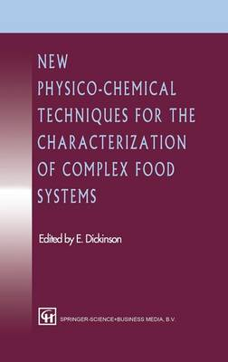New Physico-Chemical Techniques for the Characterization of Complex Food Systems (Hardback)