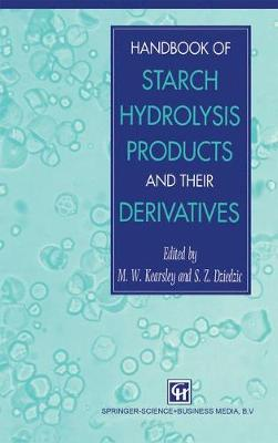 Handbook of Starch Hydrolysis Products and their Derivatives (Hardback)