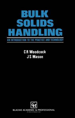 Bulk Solids Handling: An Introduction to the Practice and Technology (Hardback)