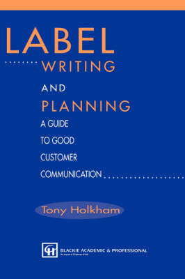 Label Writing and Planning: A Guide to Good Customer Communication (Hardback)