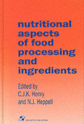 Nutritional Aspects of Food Processing and Ingredients (Hardback)