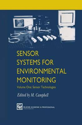 Sensor Systems for Environmental Monitoring: Sensor Systems for Environmental Monitoring Sensor Technologies v. 1 (Hardback)