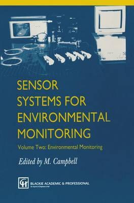 Sensor Systems for Environmental Monitoring: Volume Two: Environmental Monitoring (Hardback)