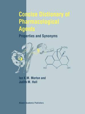Concise Dictionary of Pharmacological Agents: Properties and Synonyms (Hardback)