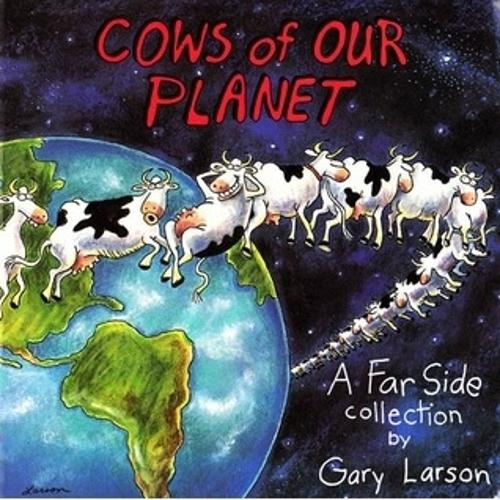 Cows Of Our Planet: A Far Side Collection (Paperback)