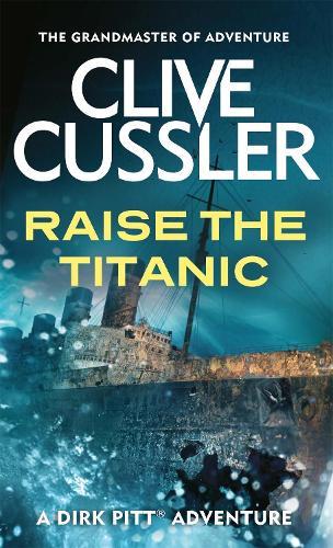 Raise the Titanic - Dirk Pitt (Paperback)