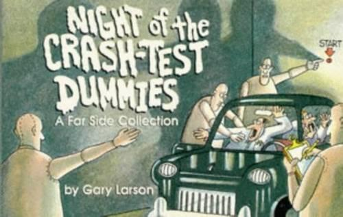 Night Of The Crash Test Dummies: A Far Side Collection (Paperback)