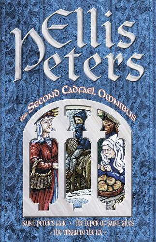 The Second Cadfael Omnibus: Saint Peter's Fair, The Leper of Saint Giles, The Virgin in the Ice (Paperback)