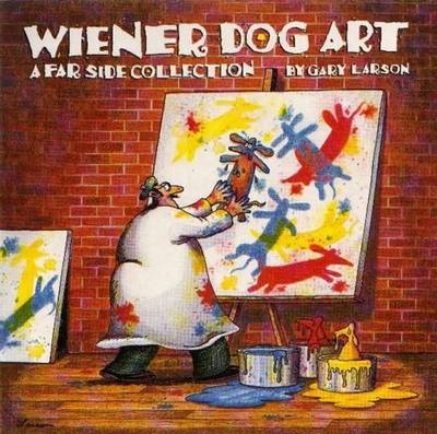 Wiener Dog Art: A Far Side Collection (Paperback)