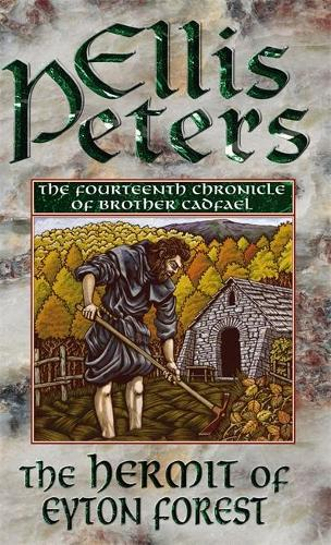 The Hermit Of Eyton Forest: 14 - Cadfael Chronicles (Paperback)