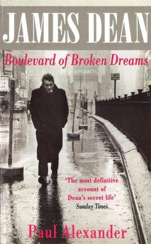 James Dean: Boulevard of Broken Dreams (Paperback)