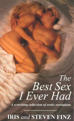 Best Sex I Ever Had: A scorching collection of erotic revelations (Paperback)