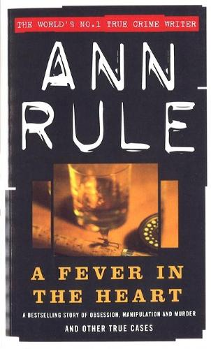 A Fever In The Heart - True Crime Files (Paperback)