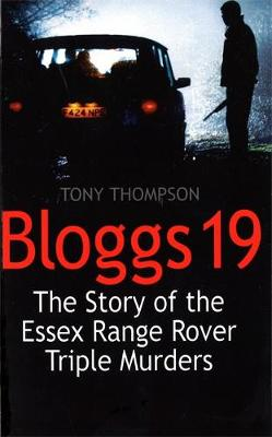 Bloggs 19: The Story of the Essex Range Rover Triple Murders (Paperback)