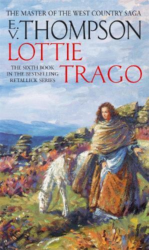 Lottie Trago: Number 6 in series - Retallick Saga (Paperback)