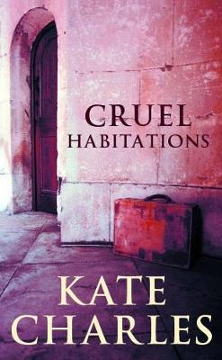 Cruel Habitations (Paperback)