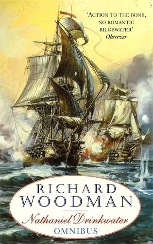 The First Nathaniel Drinkwater Omnibus: An Eye of the Fleet, A King's Cutter, A Brig of War - Nathaniel Drinkwater Omnibus (Paperback)