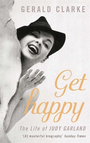 Get Happy: The Life of Judy Garland (Paperback)