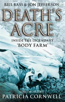 Death's Acre: Inside the legendary 'Body Farm' (Paperback)