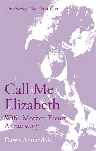 Call Me Elizabeth: Wife, Mother, Escort (Paperback)