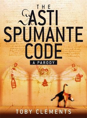 The Asti Spumante Code: A Parody (Paperback)