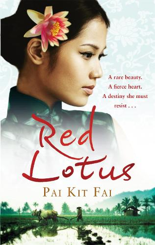 Red Lotus: A rare beauty. A fierce heart. A destiny she must resist. (Paperback)