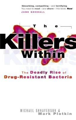 The Killers Within: The Deadly Rise of Drug-Resistant Bacteria (Paperback)