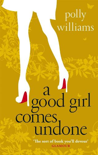 A Good Girl Comes Undone (Paperback)