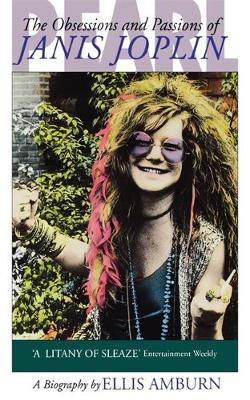 Pearl: Obsessions and Passions of Janis Joplin (Paperback)