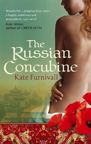 The Russian Concubine: 'Wonderful . . . hugely ambitious and atmospheric' Kate Mosse - Russian Concubine (Paperback)