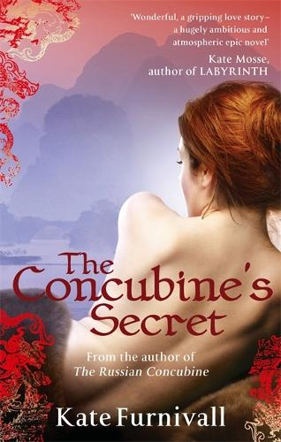 The Concubine's Secret: 'Wonderful . . . hugely ambitious and atmospheric' Kate Mosse - Russian Concubine (Paperback)