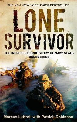 Lone Survivor: The Incredible True Story of Navy SEALs Under Siege (Paperback)