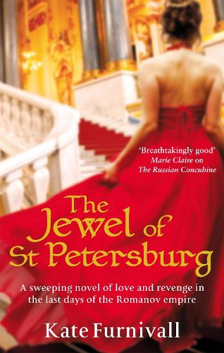 The Jewel Of St Petersburg: 'Breathtakingly good' Marie Claire - Russian Concubine (Paperback)