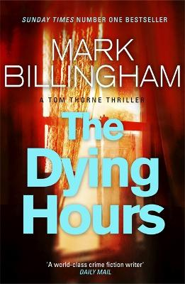 The Dying Hours - Tom Thorne Novels (Paperback)