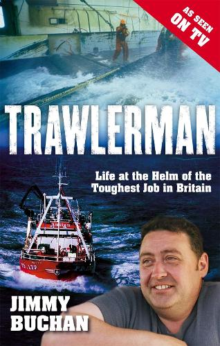 Trawlerman: Life at the Helm of the Toughest Job in Britain (Paperback)