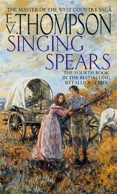 Singing Spears: Number 4 in series - Retallick Saga (Paperback)