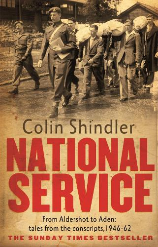 National Service: From Aldershot to Aden: tales from the conscripts, 1946-62 (Paperback)