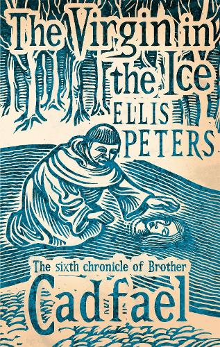 The Virgin In The Ice: 6 - Cadfael Chronicles (Paperback)