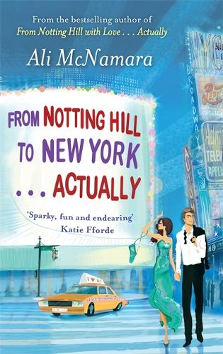 From Notting Hill to New York . . . Actually - The Notting Hill Series (Paperback)