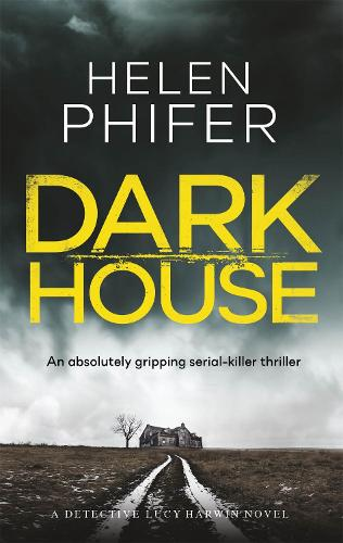 Dark House - Detective Lucy Harwin (Paperback)