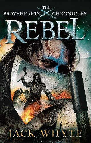 Rebel: The Bravehearts Chronicles - Bravehearts Chronicles (Paperback)
