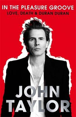 In The Pleasure Groove: Love, Death and Duran Duran (Paperback)