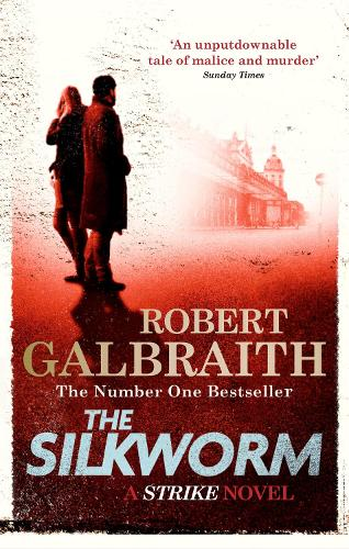 The Silkworm: Cormoran Strike Book 2 (Paperback)