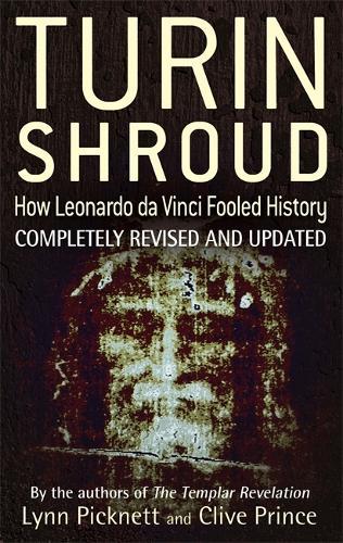 Turin Shroud: How Leonardo Da Vinci Fooled History (Paperback)
