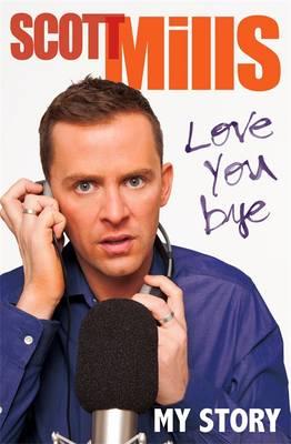 Love You Bye: My Story (Hardback)